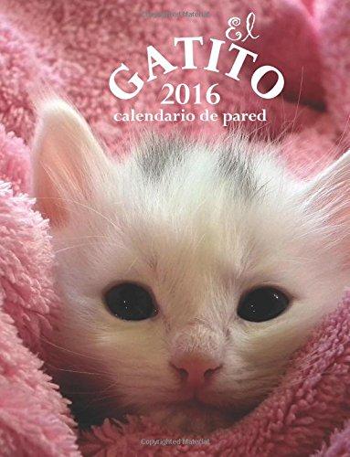 El Gatito 2016 Calendario de Pared (Edicion Espana)