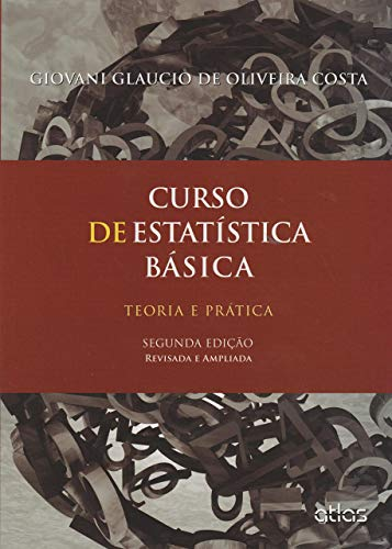 Basic Statistics Course: Theory and Practice