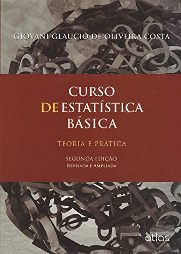 Curso De Estatística Básica: Teoria E Prática