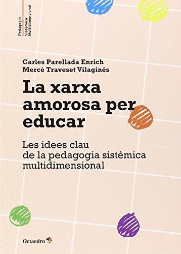 La xarxa amorosa per educar: Les idees clau de la pedagogia sistèmica multidimensional: 2