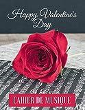 HAPPY VALENTINE'S DAY: CAHIER DE MUSIQUE – THÈME ST VALENTIN- CAHIER DE PARTITIONS – 12 PORTÉES PAR PAGE – FORMAT A4 – IDÉE CADEAU POUR MUSICIEN(NE)