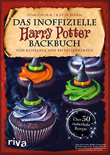 Das inoffizielle Harry-Potter-Backbuch: Von Kesselkuchen bis Felsenkeksen. Über 50 zauberhafte...