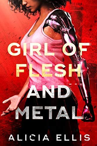Girl of Flesh and Metal: A YA Sci-Fi Mystery Kindle Edition