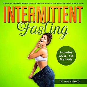 Intermittent Fasting: The Ultimate Weight Loss Guide for Women to Unlock the Secrets for Lose Weight, Stay Healthy and Live Longer: Includes 5:2 & 16:8 Methods 15 - My Weight Loss Today