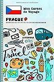 Prague Carnet de Voyage: Journal de bord avec guide pour enfants. Livre de suivis des enregistrements pour l'écriture,...