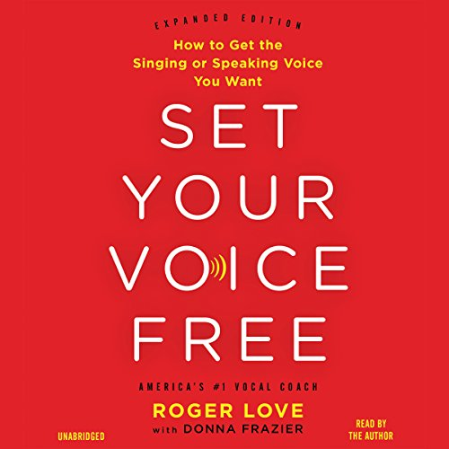 Amazon.com: Set Your Voice Free: How to Get the Singing or ...