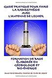 GUIDE PRATIQUE POUR FAIRE LA RADIESTHÉSIE AVEC L'ANTENNE DE LECHER-FORMATION...