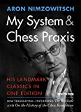 My System & Chess Praxis: His Landmark Classics in One Edition (English Edition)