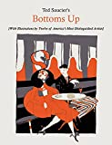 Ted Saucier's Bottoms Up [With Illustrations by Twelve of America's Most Distinguished Artists]