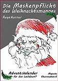 Die Maskenpflicht des Weihnachtsmannes: Adventskalender für den Lockdown? (Magische Elternrealität 6)