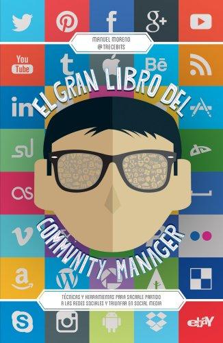 El gran libro del community manager: Técnicas y herramientas para...