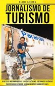 Tourism Journalism: Travel memories of the digital influencer Eldo Gomes (Digital Journalism Ebooks Book 1)