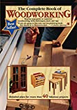 The Complete Book of Woodworking: Step-by-Step Guide to Essential Woodworking Skills, Techniques, Tools and Tips (Landauer) Over 40 Easy-to-Follow Projects and Plans, 200+ Photos, and Carpentry Basics