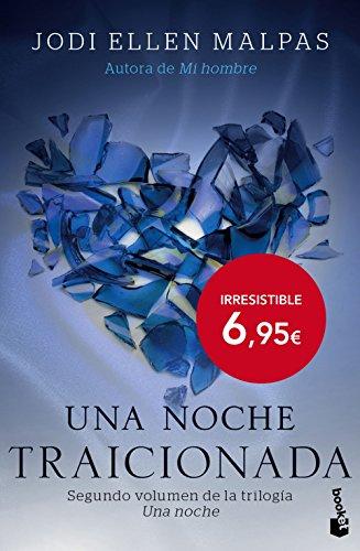Una noche. Traicionada: Segundo volumen de la trilogía Una noche (Bestseller)