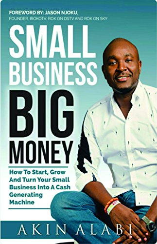 Amazon.com: Small Business Big Money: How to Start, Grow, And Turn ...