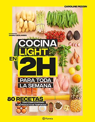 Cocina light en 2 horas para toda la semana: La colección bestseller mundial del batch cooking (Planeta Cocina)