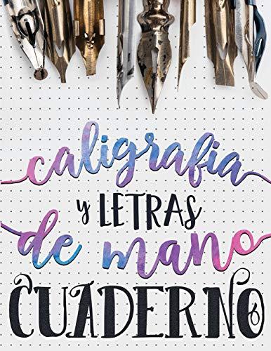 Caligrafia y Letras de Mano: Cuaderno: Volume 1 (Serie de Artesania - Lettering)