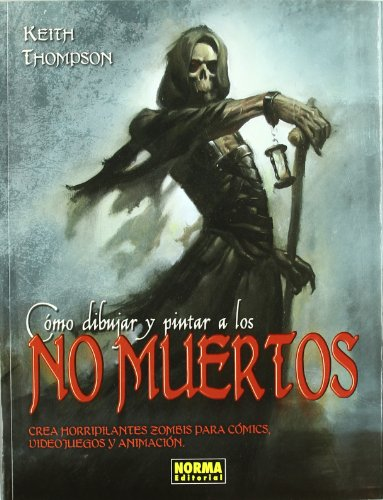 CÓMO DIBUJAR Y PINTAR A LOS NO MUERTOS (LIBROS DE ILUSTRACIÓN)