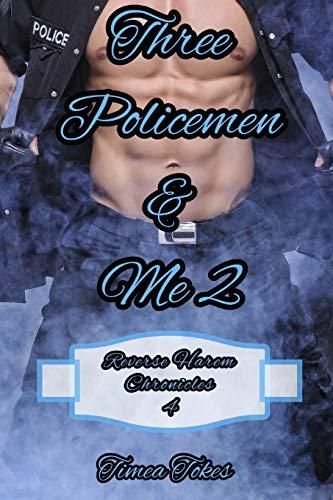 Three Policemen & Me 2: A Reverse Harem Why Choose Short BDSM Romance MMMF (Reverse Harem Chronicles, Book 4)