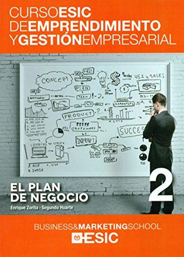 Plan de negocio,El: 2 (Curso ESIC de emprendimiento y gestión empresarial. ABC)