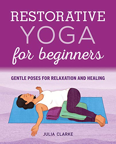 Restorative Yoga for Beginners: Gentle Poses for Relaxation...