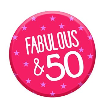 Fabulous 50 Today 50th Birthday Badge 76mm Pin Button Funny Novelty Gift Idea for Her Women