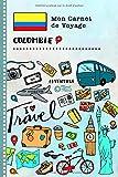 Colombie Carnet de Voyage: Journal de bord avec guide pour enfants. Livre de suivis des enregistrements pour...