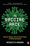 The Vaccine Race: Science, Politics, and the Human Costs of Defeating Disease (English Edition)