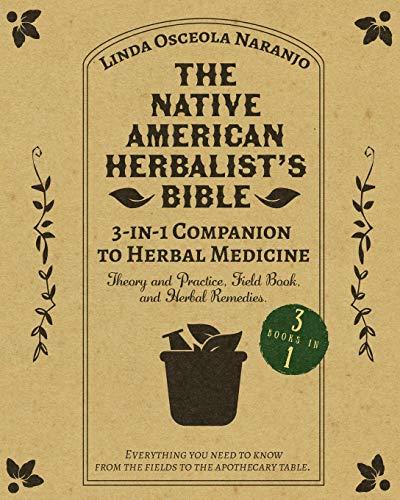 The Native American Herbalist's Bible • 3-in-1 Companion...