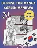 Dessine ton Manga Coréen Manhwa: Crée ta Bande-Dessinée Asiatique ! Planches Vierges à...