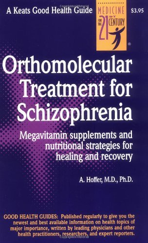 Orthomolecular Treatment for Schizophrenia (Good Health...