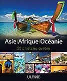 Asie - Afrique - Océanie - 50 itinéraires de rêve