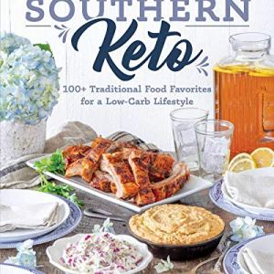 Southern Keto: 100+ Traditional Food Favorites for a Low-Carb Lifestyle 10 - My Weight Loss Today
