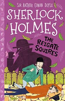 The Reigate Squires (The Sherlock Holmes Children's Collection: Shadows, Secrets and Stolen Treasure Book 6) (English Edition)