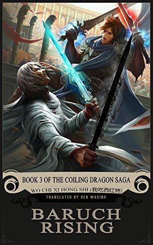 Baruch rising: book 3 of the coiling dragon saga (english edition)