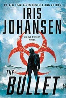 The Bullet (Eve Duncan Book 27) by [Iris Johansen]