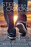 Step on the Cracks: Reinventing Happiness, Positivity, and Optimism