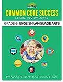 Common Core Success Grade 6 English Language Arts: Preparing Students for a Brilliant Future (Barron's Common Core Success)
