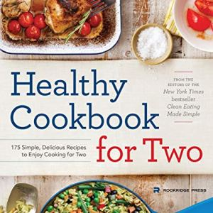Healthy Cookbook for Two: 175 Simple, Delicious Recipes to Enjoy Cooking for Two 26