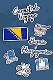 Carnet de Voyage Bosnie-Herzégovine: Journal de Voyage | 106 pages, 15,24...