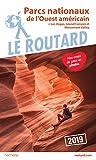 Guide du Routard Parcs nationaux de l'Ouest américain 2019: (+ Las Vegas,...