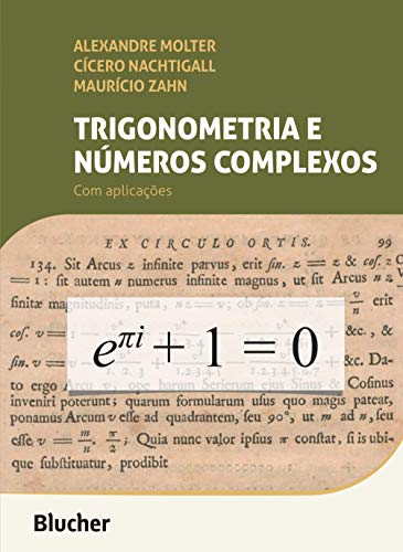 Trigonometry and Complex Numbers: with Applications