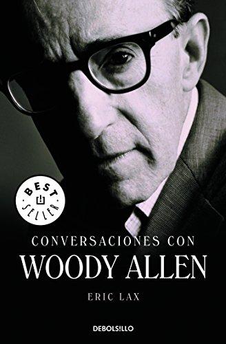 Conversaciones Con Woody Allen (Best Seller (Debolsillo))