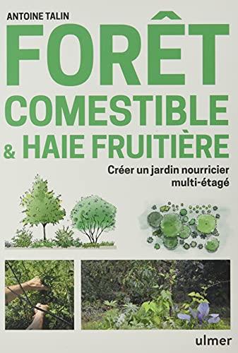 Forêt comestible & haie fruitière - Créer un jardin nourricier multi-étagé