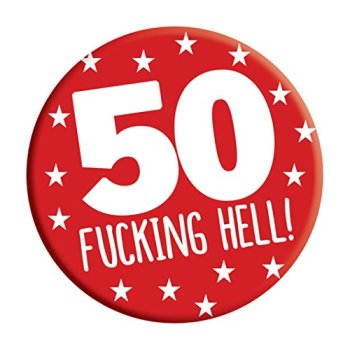 LimaLima 50th Birthday Badge 50 Today 76mm Pin Button Novelty Gift Men Women Him Her