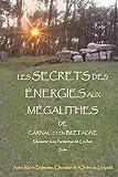 LES SECRETS DES ÉNERGIES AUX MÉGALITHES DE CARNAC ET EN BRETAGNE - Mesurer...