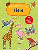 Mein Fenstersticker-Buch Tiere: Mit 30 Fenster-Folienstickern und vielen Ausmalseiten