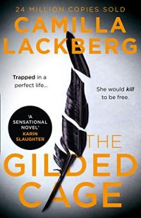The Gilded Cage: The gripping new 2020 thriller from the No. 1 international bestselling author by [Camilla Lackberg]
