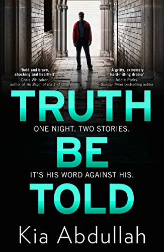Truth Be Told: the most thrilling, suspenseful, shocking and gritty crime  fiction book of 2020 eBook : Abdullah, Kia: Amazon.co.uk: Kindle Store