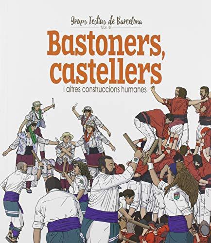 Bastoners, Castellers I Altres Construccions humanes: 6